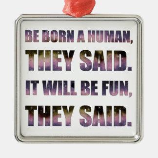 Ornamento De Metal Seja nascido um ser humano, disseram