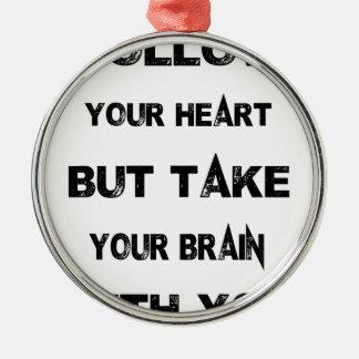 Ornamento De Metal siga seu coração tomam seu cérebro com você