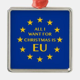 Ornamento De Metal Tudo que eu quero para o Natal é UE