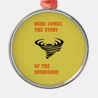 Ornamento De Metal Vem aqui a história do furacão