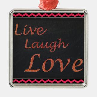 Ornamento De Metal Vive o amor do riso