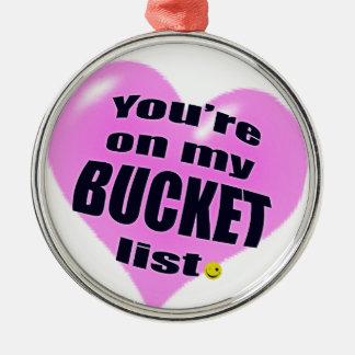 Ornamento De Metal você está em minha lista do balde com coração