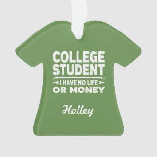 Ornamento Estudante universitário nenhum vida ou dinheiro