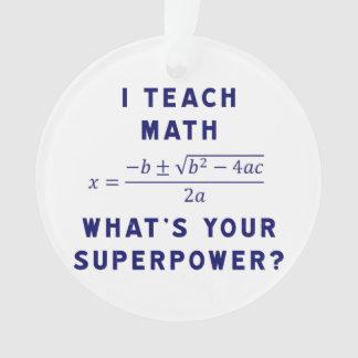 Ornamento Eu ensino a matemática o que é sua superpotência?