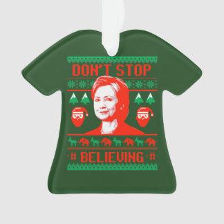 Ornamento Natal de Hillary - não pare de acreditar -