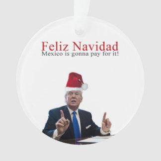 Ornamento Trunfo. Feliz Navidad, México está indo pagar por