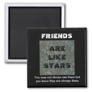 Os amigos são como estrelas. Ímã da amizade Ímã Quadrado