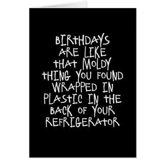 Os aniversários são como o cartão engraçado das