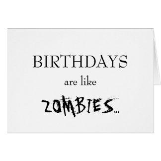 Os aniversários são como zombis… cartão comemorativo