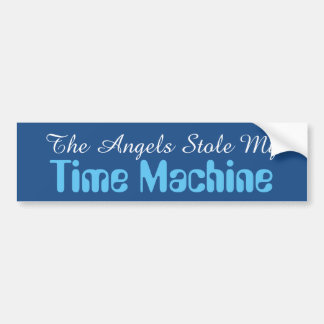 Os anjos roubaram minha máquina do tempo adesivo de para-choque