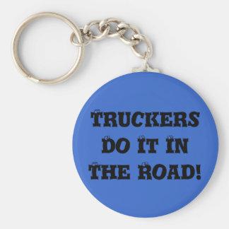 Os camionistas fazem-no na estrada! chaveiro