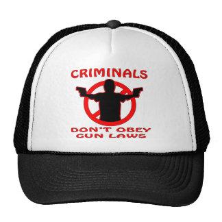 Os criminosos não obedecem leis da arma boné
