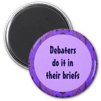 Os Debaters fazem-no em seus resumos Ímã Redondo 5.08cm