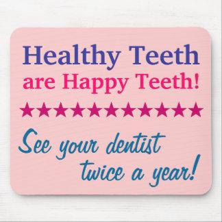 Os dentes saudáveis são dentes felizes mouse pad