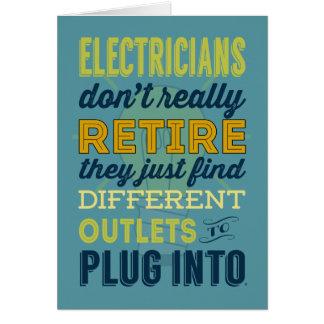 Os eletricistas não se aposentam realmente cartão comemorativo
