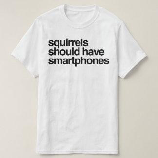 os esquilos devem ter smartphones camiseta