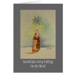 Os flocos de neve mantêm FallingOn minha cabeça Cartão Comemorativo