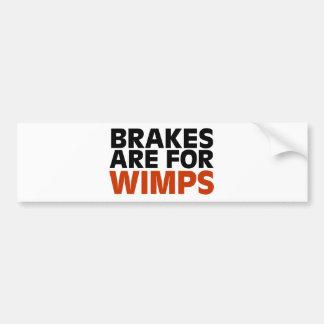 Os freios são para Wimps Adesivo Para Carro