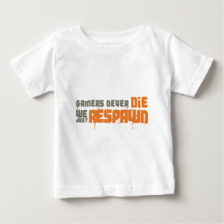Os Gamers nunca morrem nós apenas Respawn Camisetas