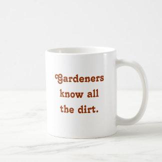 Os jardineiro sabem toda a sujeira que dizem na caneca de café