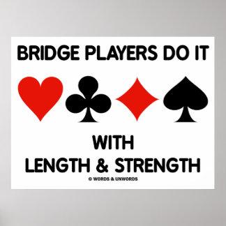 Os jogadores de ponte fazem-no com comprimento & f poster