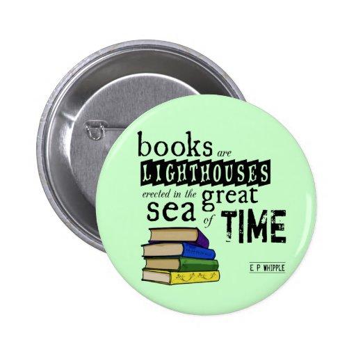 Os livros são faróis no grande mar do tempo bóton redondo 5.08cm