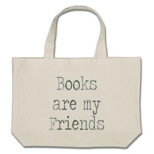 Os livros são meus amigos bolsas