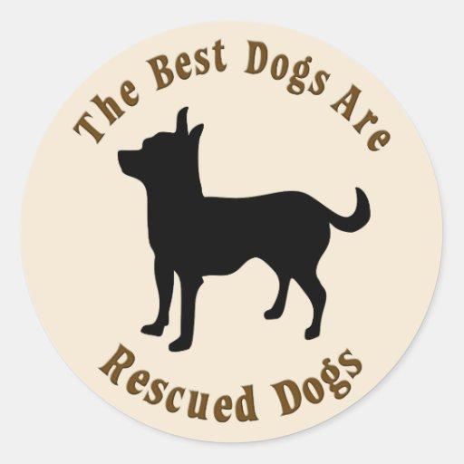 Os melhores cães são salvados - chihuahua adesivos em formato redondos