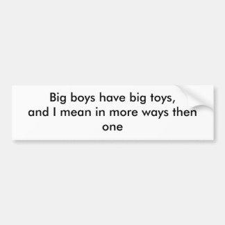 Os meninos grandes têm brinquedos grandes, e eu si adesivo para carro