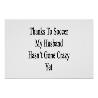 Os obrigados ao futebol meu marido não foram pôster