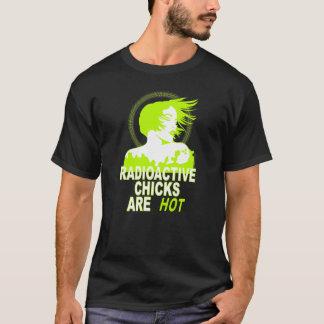 Os pintinhos radioativos estão quentes camiseta