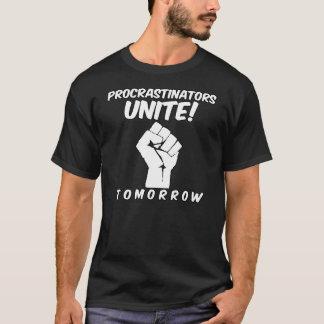 Os procrastinadores unem amanhã o estudante camiseta