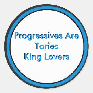 Os progressistas são rei Amante dos Tórios Adesivo Em Formato Redondo