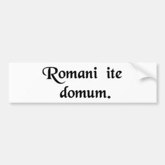 Os romanos vão em casa adesivo para carro