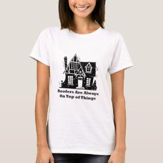 Os Roofers são sempre sobre coisas Camisetas
