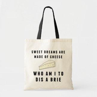 Os sonhos doces são feitos do queijo bolsa tote