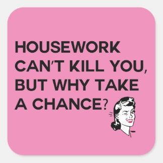 Os trabalhos domésticos não podem matá-lo etiqueta adesivo quadrado