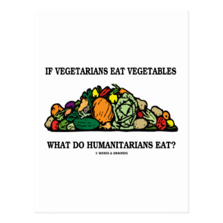 Os vegetarianos comem vegetais o que fazem cartao postal