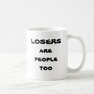 Os vencidos são pessoas demasiado caneca de café