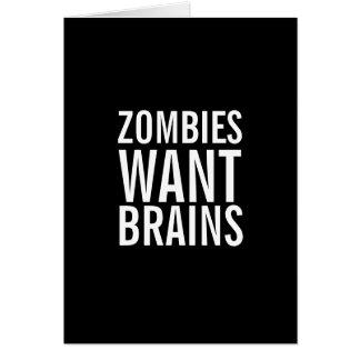 Os zombis querem cérebros, você são cartão seguro