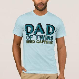 Pai da cafeína da NECESSIDADE dos gêmeos Camiseta