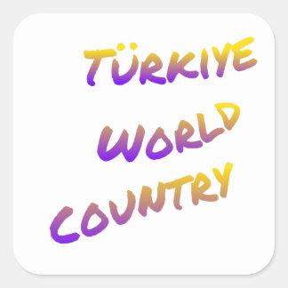 País do mundo de Türkiye, arte colorida do texto Adesivo Quadrado