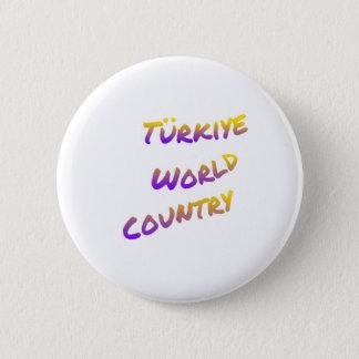 País do mundo de Türkiye, arte colorida do texto Bóton Redondo 5.08cm