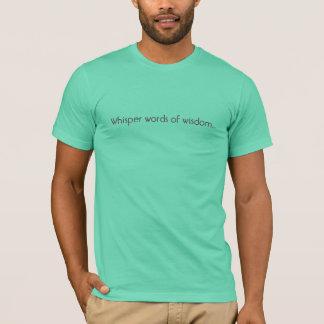 Palavras do sussurro da sabedoria… camiseta