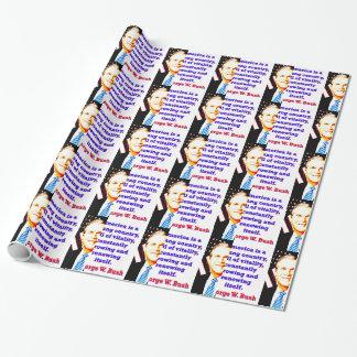 Papel De Presente América é um país novo - G W Bush