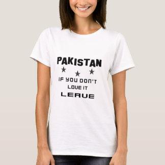 Paquistão se você não o ama, sae camiseta
