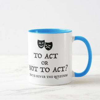 Para actuar OU não actuar caneca