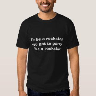 para ser um rockstar você tem que party como um tshirts