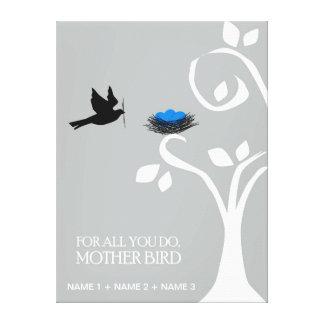 """""""Para tudo você faz, grandes canvas de MotherBird"""" Impressão Em Tela"""