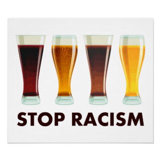 Pare a igualdade da cerveja do racismo do álcool poster